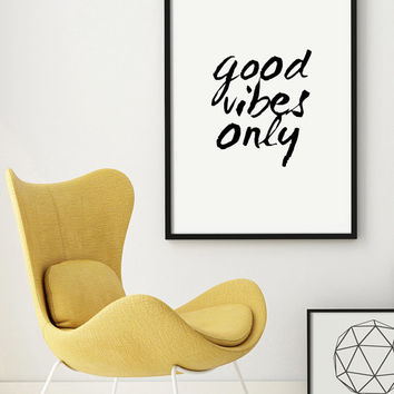 "Typography ""Good Vibes Only"" Quote Poster Art Digital Giclee Motivational Print Art Minimalist Extra Large Screenprint Letterpress PRINTABLE"