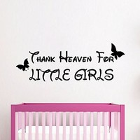 Wall Decor Vinyl Decal Sticker Phrase Wording Quote Thank Heaven for Little Girls Butterfly Children Bedding Kids Nursery Baby Room Decor Home Interior Design Kg829