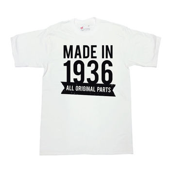 Funny Birthday Shirt Made in 1936 All Original Parts 80th Birthday Gift 80 Years Old Birthday Custom Shirt Mens Ladies Unisex Tee - SA468