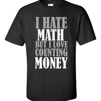 I hate Math T Shirt - Unisex Tshirt