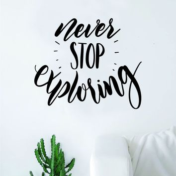 Never Stop Exploring V2 Quote Wall Decal Sticker Decor Vinyl Art Bedroom Teen Inspirational Boy Girl Adventure Wanderlust