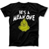 He's a Mean One Mr. Grinch - T Shirt