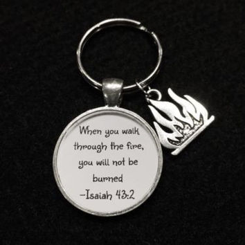 When You Walk Through The Fire Firefighter Fireman Gift Quote Keychain