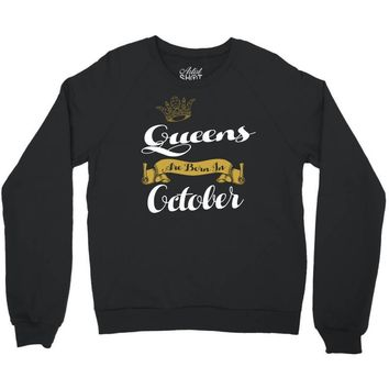 queens are born in october Crewneck Sweatshirt