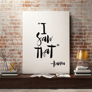 "Funny Poster ""I Saw That"" Karma Quote Karma Poster Humor Typographic Print Inspirational quote Printable Quotes Wall decor Home art"