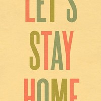 Typography Art Print by Ashley G - Let's Stay Home