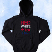 Drinking Sweatshirt Red White And Booze Hoodie Beer Alcohol USA America Patriotic Merica Tumblr Jumper