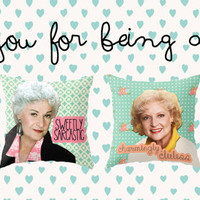 Golden Girls decorative throw pillows, Gifts for friends, gifts for girlfriends - Makes a great present!