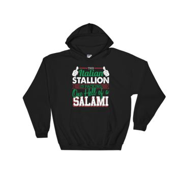 This Italian Stallion Is Packing One Hell Of A Salami - Hooded Sweatshirt