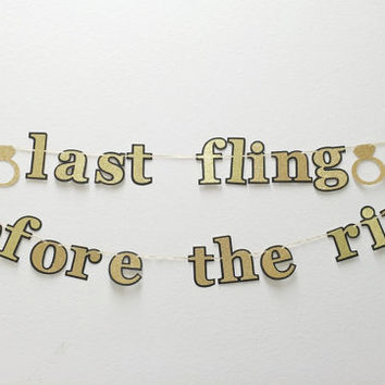 Bachelorette Party Banner; Last Fling Before the Ring Banner; Engagement Banner; Engagement Ring Banner; Black and Gold Banner
