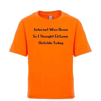 Internet Was Down So I Thought I'd Come Outside Unisex Kid's Tee