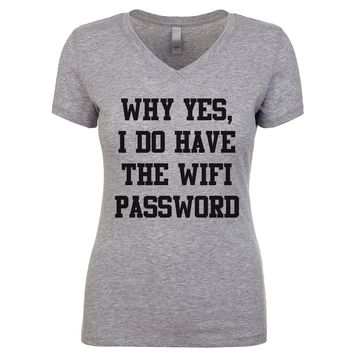 Why Yes I Do Have The Wifi Password Women's V Neck