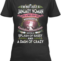 I'm Not Just A January Woman Shirt