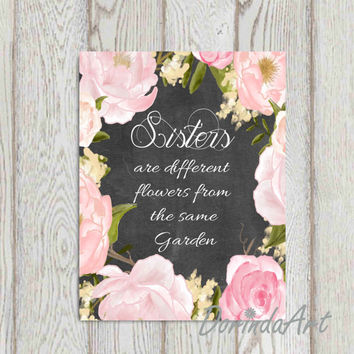 Sisters quote print Gift idea printable Sisters are different flowers from the same Friendship quote Pink Watercolor flower wreath 5x7 8x10