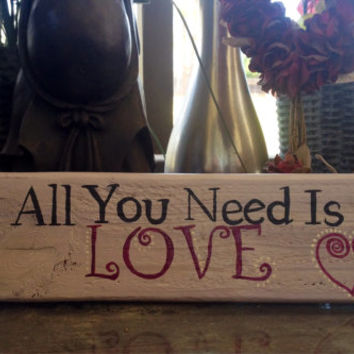 All You Need Is Love, Reclaimed Wood, Hand-Painted, indoor/outdoor, sign or shelf sitter, shabby chic heart, gift