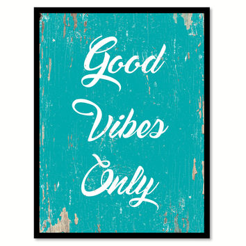 Good Vibes Only Quote Saying Home Decor Wall Art Gift Ideas 111747
