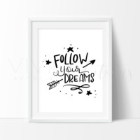 Follow Your Dreams, B+W Hand-lettered / Hand-drawn Motivational Art