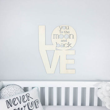 "24"" tall Love You To The Moon and Back wooden typography sign unfinished wood laser cut Moon Nursery decor modern nursery gender neutral"