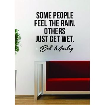 Bob Marley Some People Feel the Rain Wall Decal Vinyl Art Sticker Music Reggae Lyrics Inspirational Quote