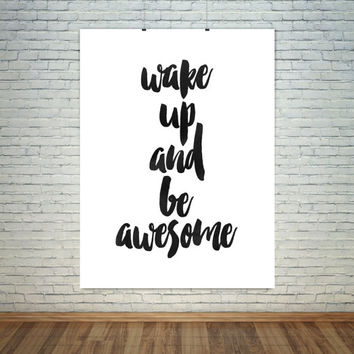 Digital download Wake up and be awesome Printable art Motivational poster Typo art Inspirational poster Instant download Word art Blackwhite