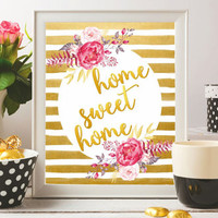 Home sweet home Printable Wall Art Prints Watercolor flowers floral Gold 8x10 Digital file Gift Home decor Typographic quote Art ideas SALE