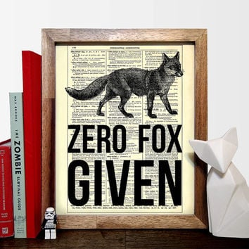 Zero Fox Given Animal Pun, Funny Quote, Home Decor, Humor Gift, College Room Decor, Eco Friendly Home Decor, Unique Gift Buy 2 Get 1 FREE