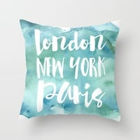 London, New York, Paris - Watercolor Lettering Throw Pillow by Heartlocked