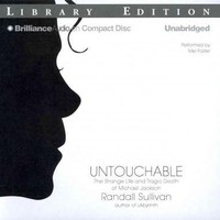 Untouchable: The Strange Life and Tragic Death of Michael Jackson: Library Edition
