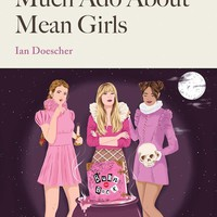 William Shakespeare's Much Ado About Mean Girls Book