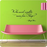 Marilyn Monroe Who said nights were for sleep Wall Decal Decor Quote Sticker
