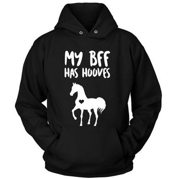 My BFF Has Hooves - Horse Hoodie Sweatshirt Sweater