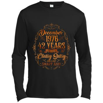 December 1976  42 Years Being Classy Sassy Smart Assy Long Sleeve Moisture Absorbing Shirt