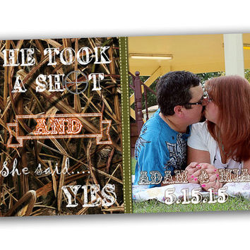 Photo Took A Shot Wedding Save The Date Postcard -  Hunter He Took A Shotgun - Camouflage Wedding - Camo - She Said Yes - Country Wedding