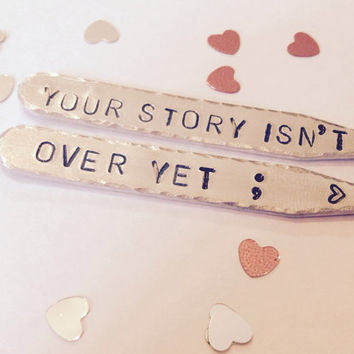 Semicolon collar stays | Semi colon collar stiffeners | your story isn't over | Suicide awareness | mental health awareness
