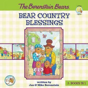 The Berenstain Bears Bear Country Blessings: The Berenstain Bears God Bless Our Home / the Berenstain Bears All Things Bright and Beautiful / the Berenstain Bears Get Involved (The Berenstain Bears: Living Lights)