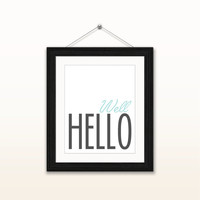 Well hello - 8x10 digital download, typography poster, home decor, wall art print, instant download, printable, quotes, sayings, blue black