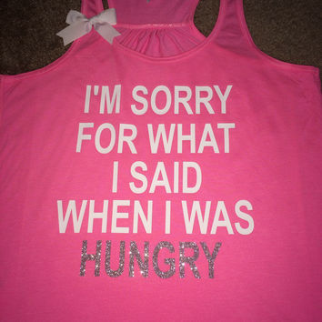 I'm Sorry For What I Said When I Was Hungry - Neon Pink -  Racerback tank  - Womens Fitness Tank - Workout clothing