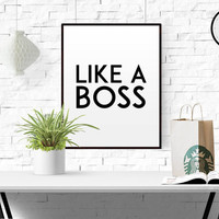 Like a Boss Print Gift for Boss Cute Office Decor Boss Gift Artist Gifts Typography Print Typography Wall Art Funny Wall Art TYPOGRAPHY ART