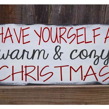 Have yourself a warm & cozy Christmas, Christmas Sign, holiday decor, holiday decorating, home decor, custom wood sign, castleinndesigns