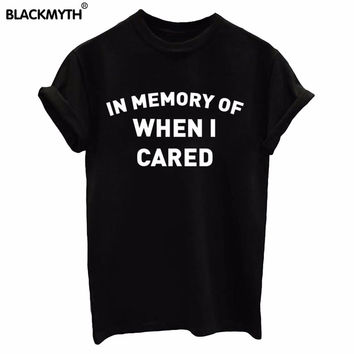 Women's New Fashion O-neck Casual Style Summer IN MEMORY OF WHEN I CARED Letters Printing Black White Slim T-Shirt