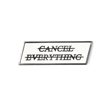 Cancel Everything Pin