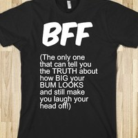 BFF - Truth About How Big Your Bum Looks - Connected Universe
