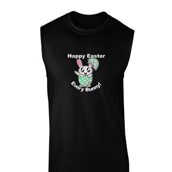 Happy Easter Every Bunny Dark Muscle Shirt  by TooLoud