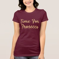 Time For Prosecco T-Shirt