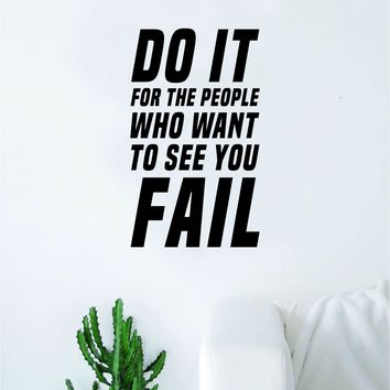 Do It For the People Who Want to See You Fail Decal Sticker Wall Vinyl Art Wall Bedroom Room Decor Wolf Motivational Inspirational Teen Gym Fitness