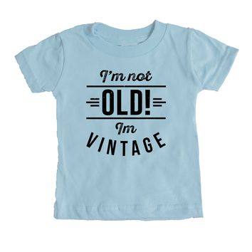 I'm not old, i'm vintage Baby Tee