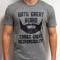 T-shirt - With Great Beard Comes Great Responsibility - Mens T shirt - tshirt - Gift for Dad Husband Daddy Anniversary Gift Fathers Day gift