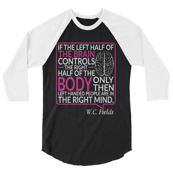 Left Handed People Are In The Right Mind Raglan Baseball Shirt