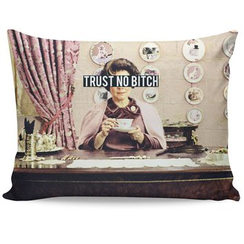 Trust No Bitch Umbridge Pillow Case