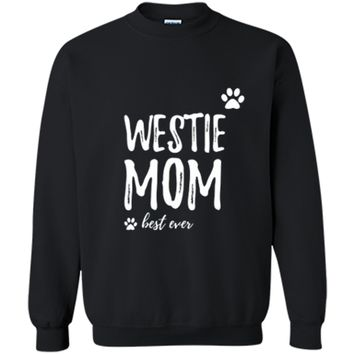 Westie Mom T-Shirt Funny Gift for Dog Mom Printed Crewneck Pullover Sweatshirt